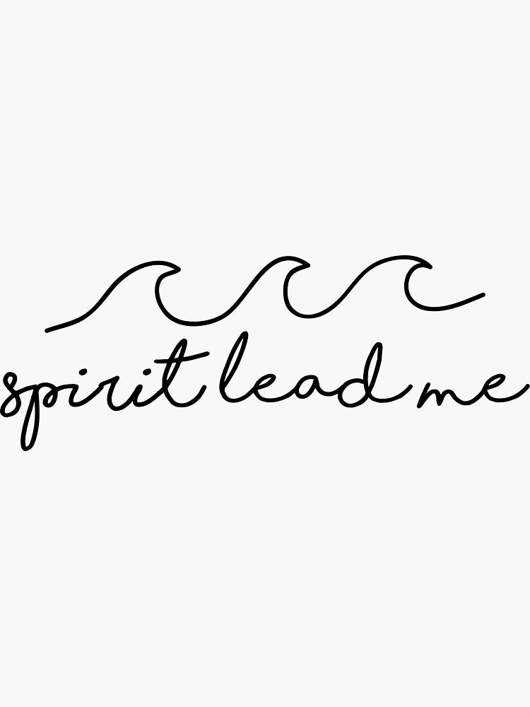 Spirit Lead Me by walk-by-faith