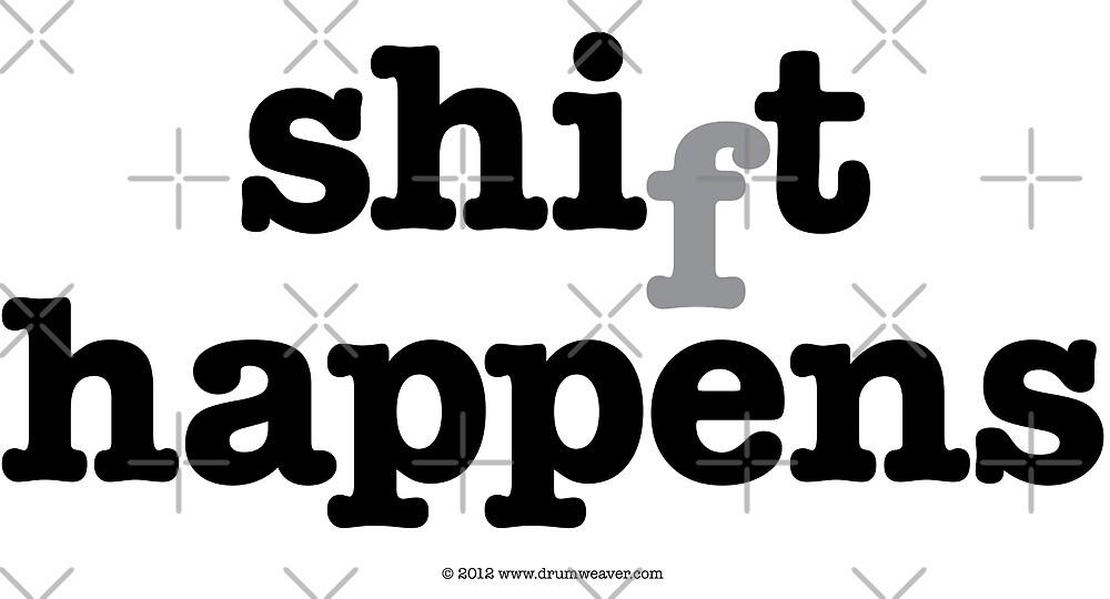 shift happens  by carol weaver
