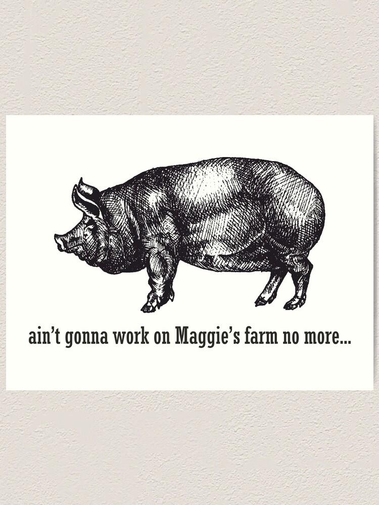 Maggie S Farm Bob Dylan Art Print By Goatboyjr Redbubble