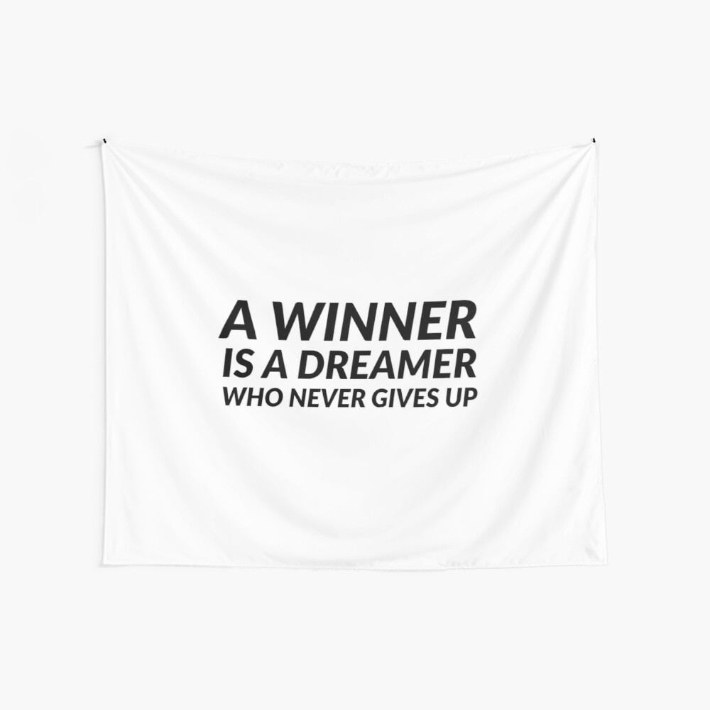 A winner is a dreamer who never gives up Wall Tapestry
