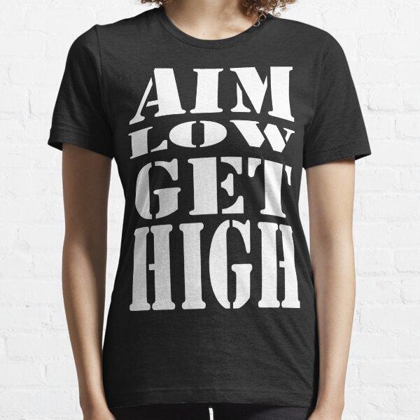 Aim Low Get High Essential T-Shirt