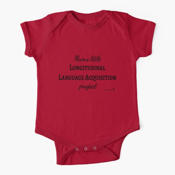 Mum's Little Longitudinal Language Acquisition Project (black text) - for baby linguists Short Sleeve Baby One-Piece