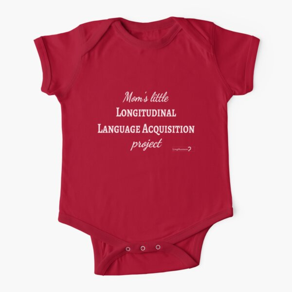 Mom's Little Longitudinal Language Acquisition Project (white text) - for baby linguists Short Sleeve Baby One-Piece