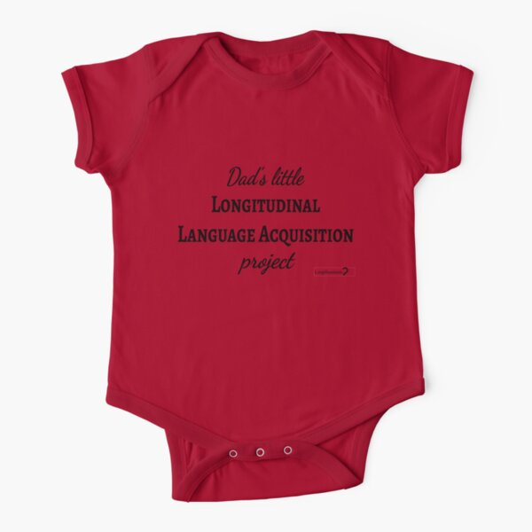 Dad's Little Longitudinal Language Acquisition Project (black text) - for baby linguists Short Sleeve Baby One-Piece