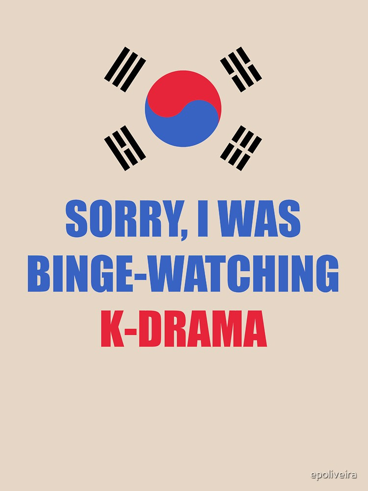 Sorry I was binge watching of K-drama korean flag by epoliveira