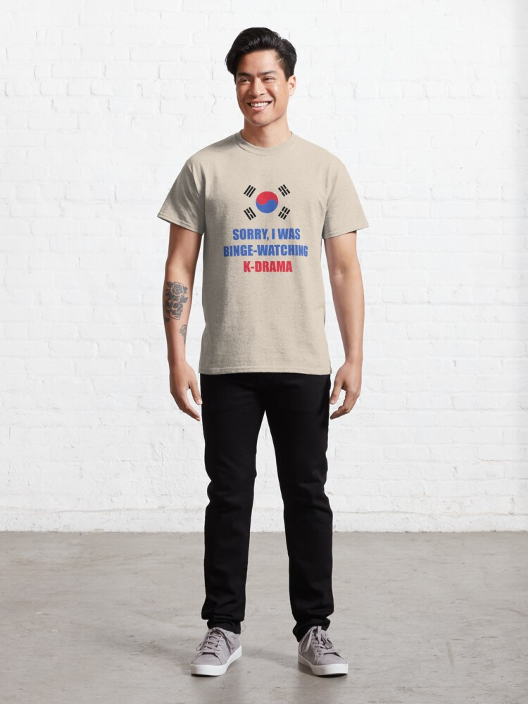 Alternate view of Sorry I was binge watching of K-drama korean flag Classic T-Shirt