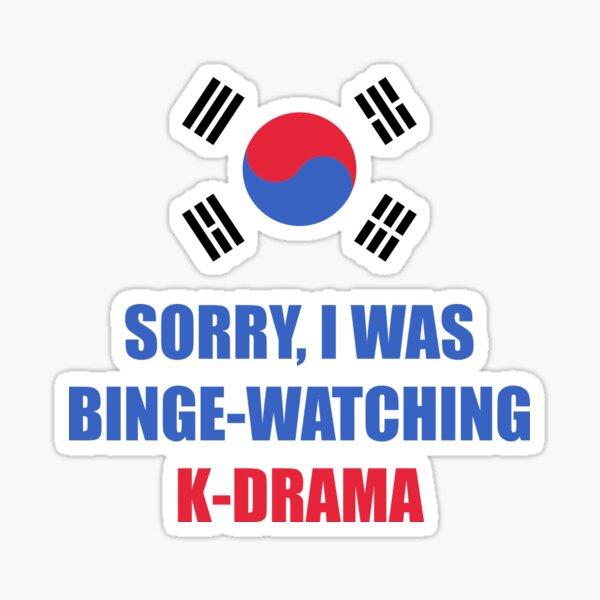 Sorry I was binge watching of K-drama korean flag Sticker