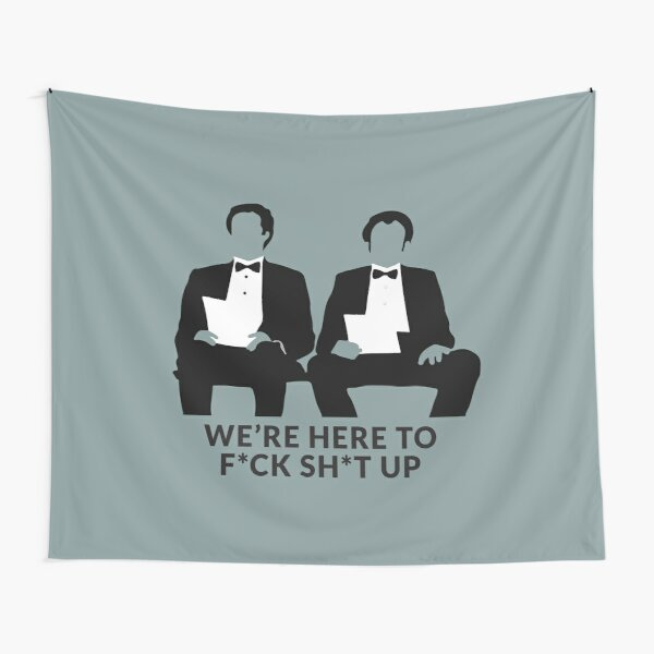 We're Here to F*ck Sh*t Up Tapestry