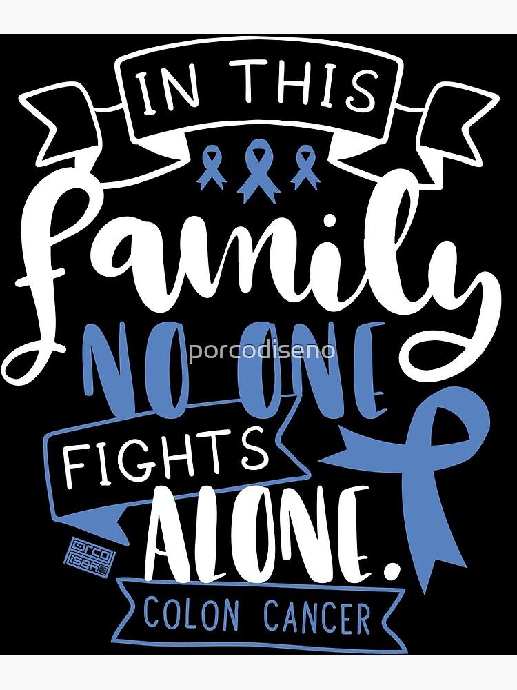 Colon Cancer Awareness Rectum Family No Alone Quote Greeting Card By Porcodiseno Redbubble
