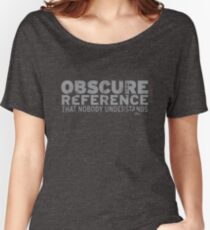 Obscure Reference Women's Relaxed Fit T-Shirt
