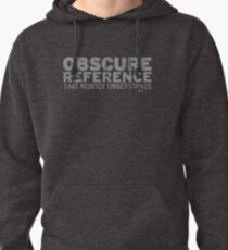 Obscure Reference Pullover Hoodie