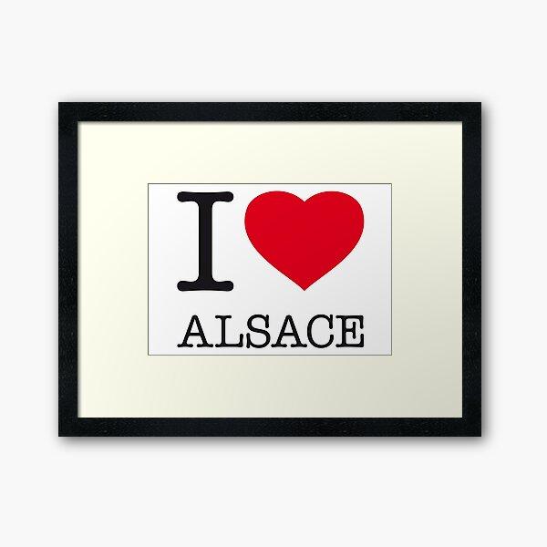 I LOVE ALSACE Impression encadrée