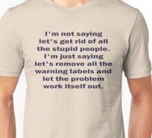 Stupid People and Warning Labels Unisex T-Shirt