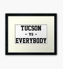 Tucson vs Everybody Framed Print