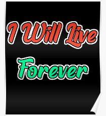 I Will Live Forever Poster
