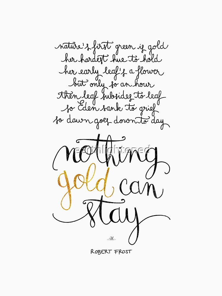 Nothing gold can stay by earthlightened