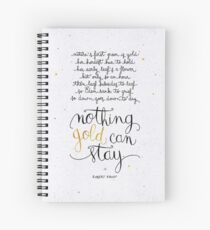 Nothing gold can stay Spiral Notebook
