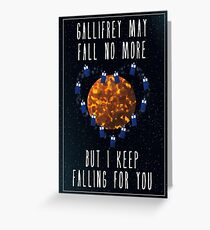 Gallifrey May Fall No More Greeting Card