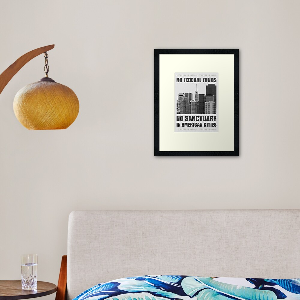 No Sanctuary Cities Framed Art Print