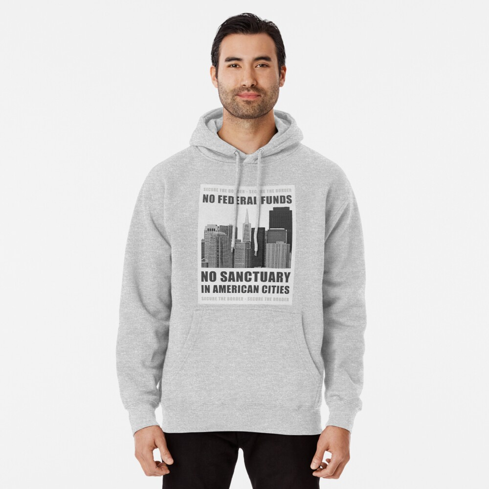 No Sanctuary Cities Pullover Hoodie