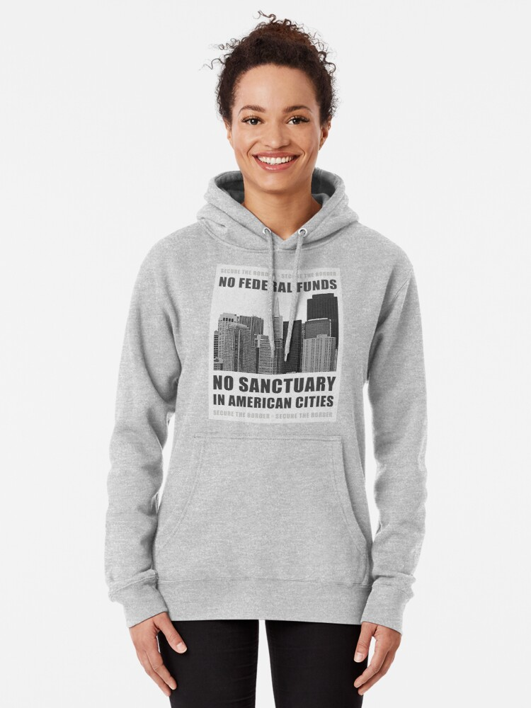 Alternate view of No Sanctuary Cities Pullover Hoodie