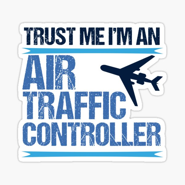 Trust Me I'm An Air Traffic Controller Sticker