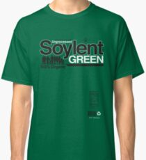 Contents: Unprocessed Soylent Green (on Green) Classic T-Shirt