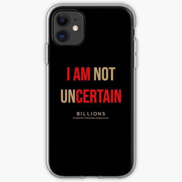 Billions - I am not uncertain iPhone Soft Case