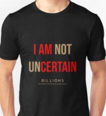 Billions - I am not uncertain Slim Fit T-Shirt