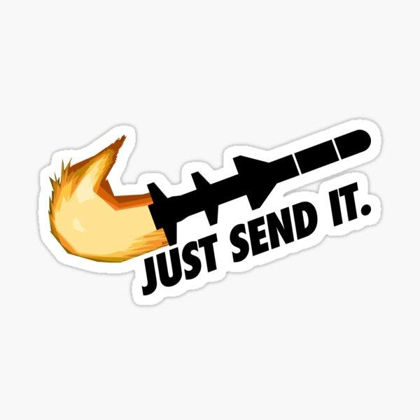 Just Send It. Sticker