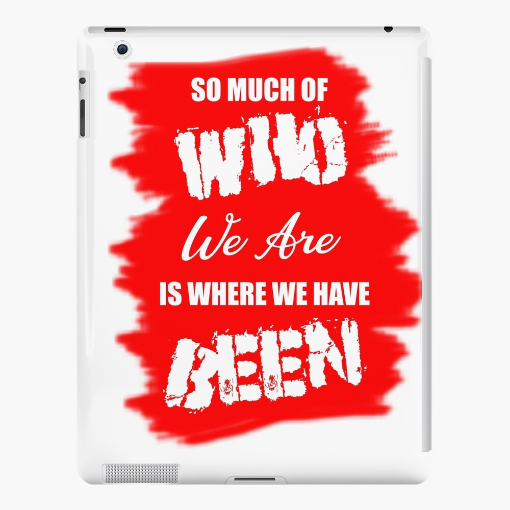 Travel Quotes Inspirational/So Much Of Who We Are Is Where We Have Been iPad Case & Skin