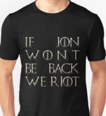 Riot for Jon Snow T-Shirt