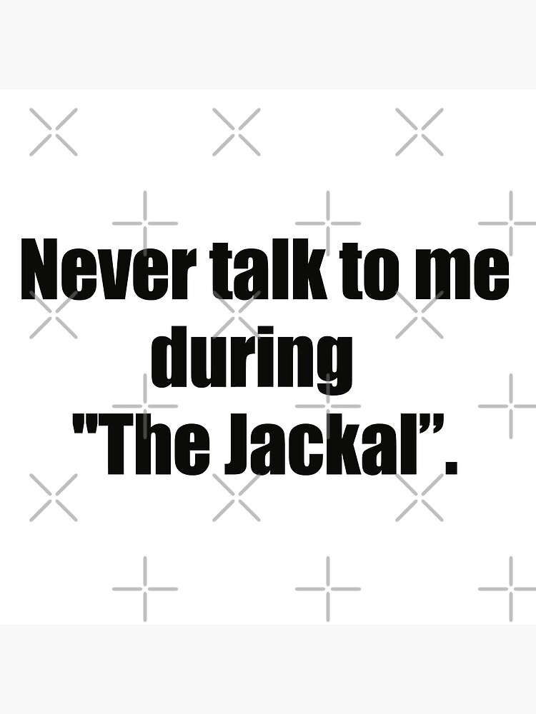 """never talk to me during """"the jackal"""" by aluap106"""