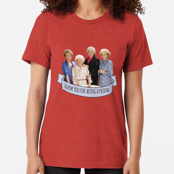 The Golden Girls /'Thank you for being a friend/' inspired Ladies T-shirt