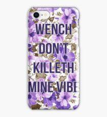 Shakespeare Don't Kill My Vibe iPhone Case/Skin
