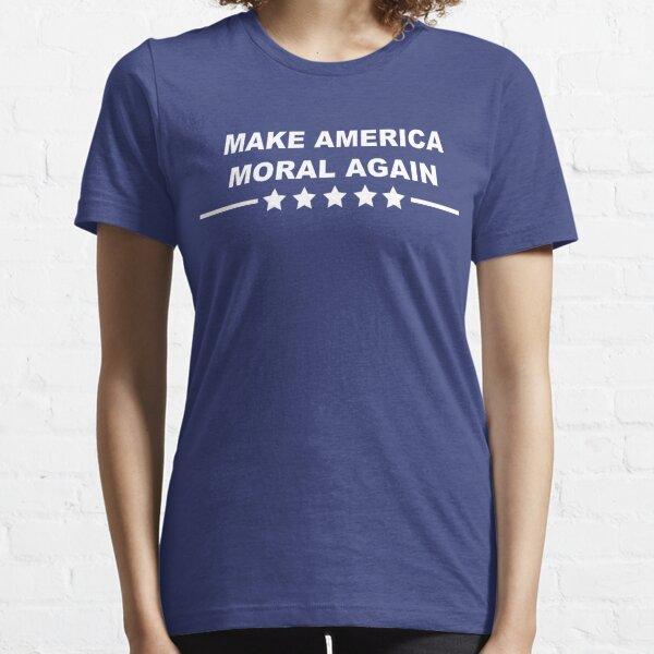 Make America Moral Again Essential T-Shirt