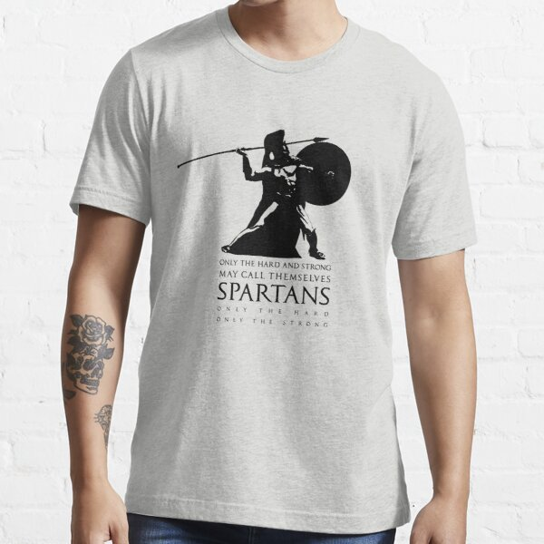 Only the hard and strong may call themselves Spartan. Essential T-Shirt