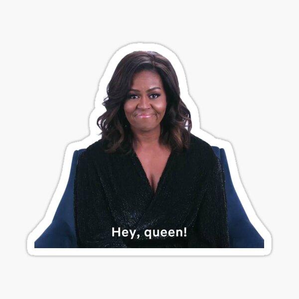 hey queen!!! michelle obama Sticker