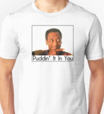 Bill Cosby Puddin' It In You Unisex T-Shirt