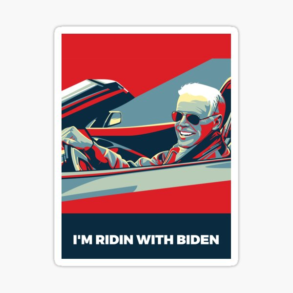 I'M RIDIN WITH BIDEN Sticker