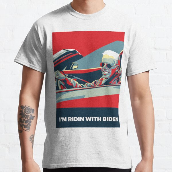 I'M RIDIN WITH BIDEN Classic T-Shirt