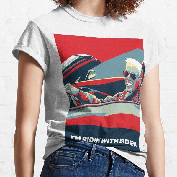I'M RIDIN WITH BIDEN Classic T-Shirt