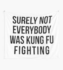 Sicherlich waren nicht alle Kung Fu-Kämpfer Wandbehang