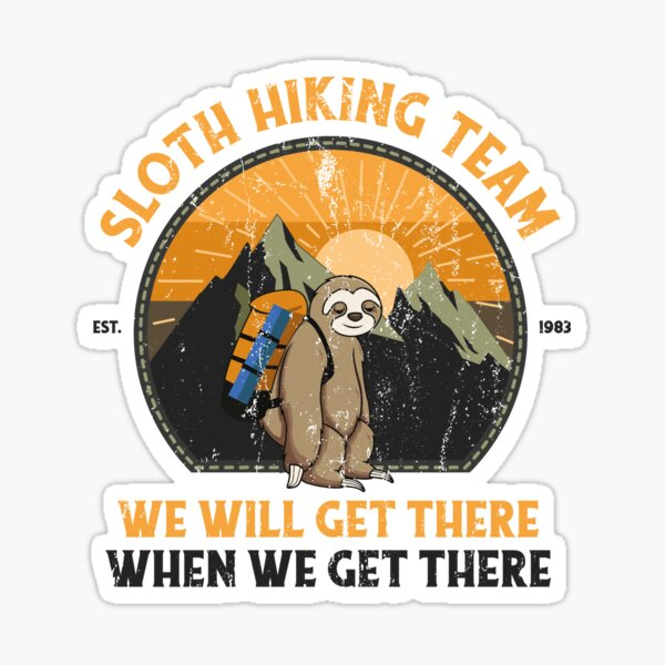 Sloth Hiking Team We Will Get There When We Get There Sticker