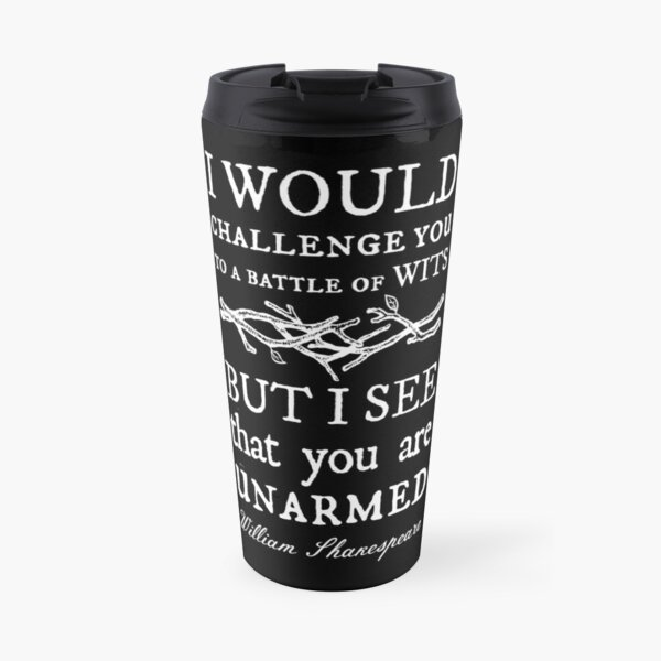 Battle of Wits: A Sarcastic & Funny William Shakespeare Quote Design Travel Mug