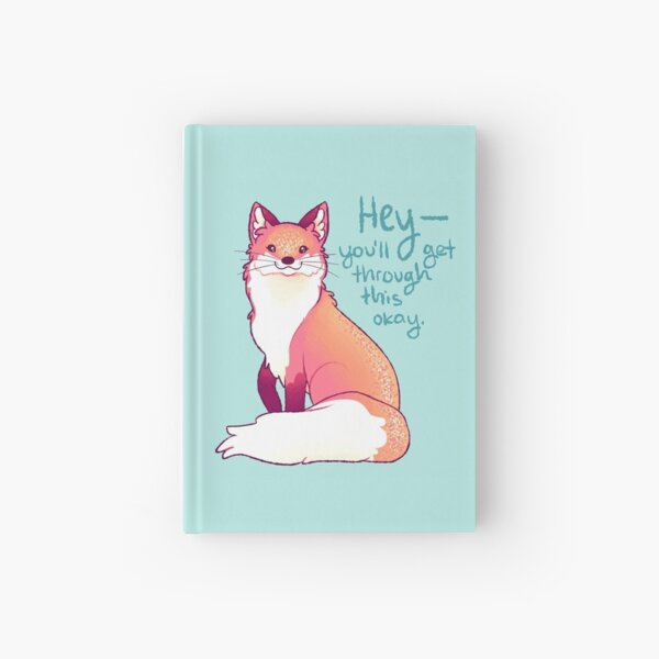 """HEY, you'll get through this okay"" Magical Sparkle Fox Hardcover Journal"