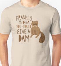 Sie sollten einen Damm geben Unisex T-Shirt