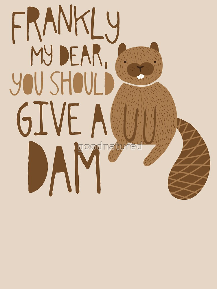 TShirtGifter presents: You Should Give a Dam | Unisex T-Shirt