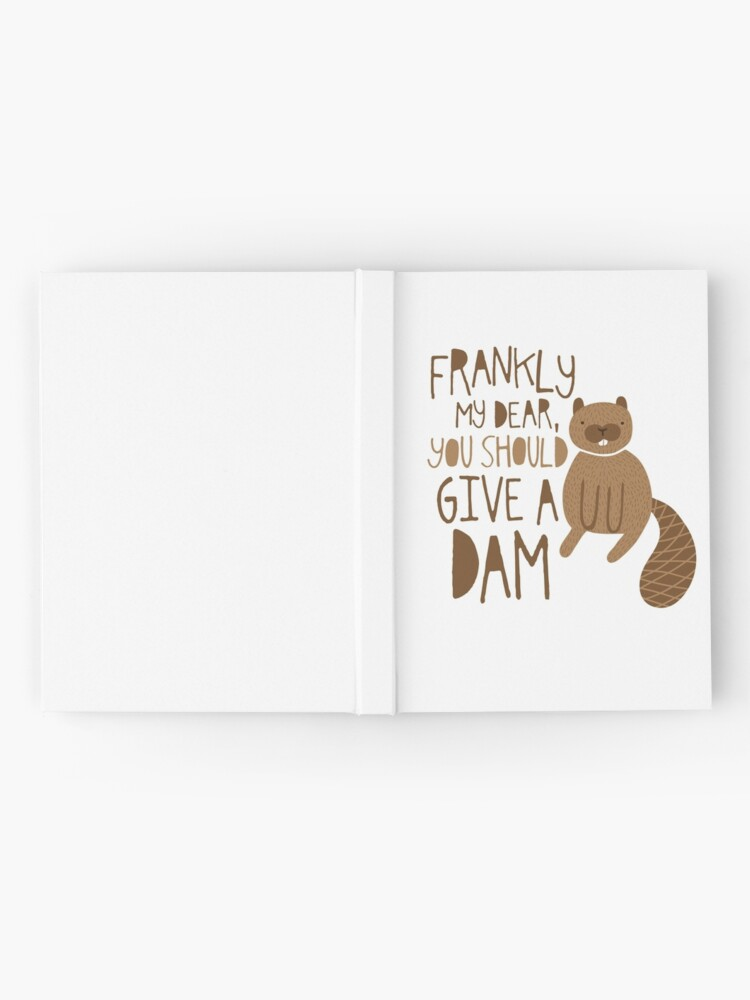 Alternate view of You Should Give a Dam Hardcover Journal
