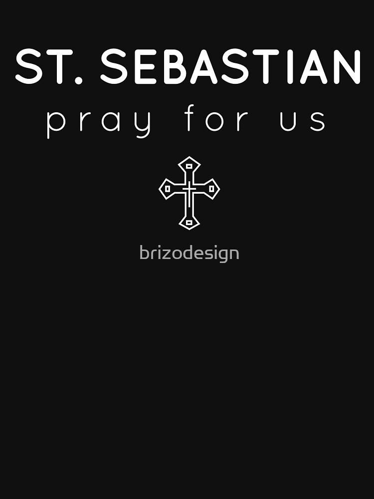 Pray for Us - Catholic Patron Saint Sebastian by brizodesign